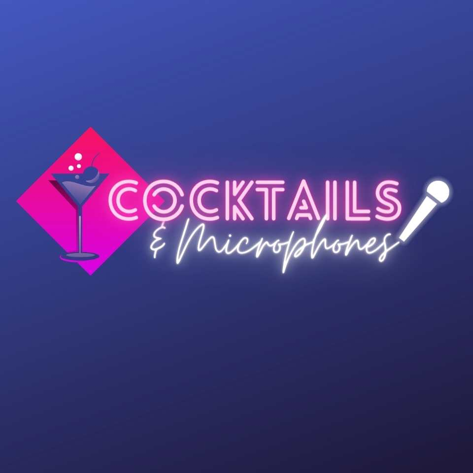 COCKTAILS & MICROPHONES PODCAST